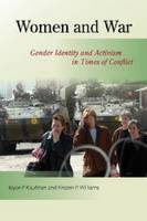 Women and War: Gender Identity and Activism in Times of Conflict (Hardback)