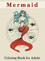 Mermaid Coloring Book for Adults: An Adult Coloring Book with Cute Mermaids for Relaxation, Fantasy Adult Coloring Books (Hardback)
