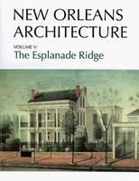 New Orleans Architecture: The Esplanade Ridge (Paperback)