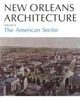 New Orleans Architecture: The American Sector (Paperback)
