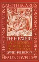 Healers, The: A History of Medicine in Scotland (Paperback)