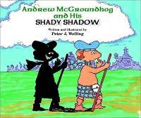 Andrew Mcgroundhog and His Shady Shadow (Hardback)