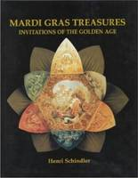 Mardi Gras Treasures: Invitations of the Golden Age (Hardback)