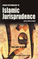Source Methodology in Islamic Jurisprudence: Usul Al-Fiqh Al-Islami (Paperback)