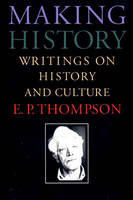 Making History: Writings on History and Culture (Hardback)