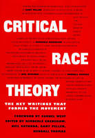 Critical Race Theory: The Key Writings That Formed the Movement (Paperback)