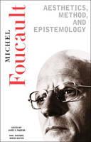 Aesthetics, Method, And Epistemology: Essential Works of Foucault, 1954-1984 (Paperback)