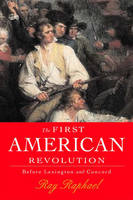 The First American Revolution: Before Lexington and Concord (Hardback)