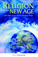 Religion in the New Age: And Other Essays for the Spiritual Seeker (Paperback)