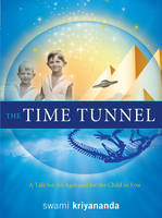 Time Tunnel: A Tale for All Ages and for the Child in You (Hardback)