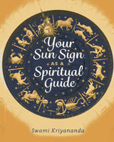 Your Sun Sign as a Spiritual Guide (Paperback)