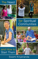The Need for Spiritual Communities & How to Start Them (Paperback)