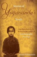 Stories of Yogananda's Youth: True Episodes from the Boyhood of the Author of Autobiography of a Yogi (Paperback)
