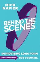 Behind the Scenes: Improvising Long Form (Paperback)