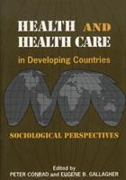 Health and Health Care In Developing Countries: Sociological Perspectives (Hardback)