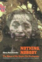 Nothing, Nobody: The Voices of the Mexico City Earthquake - Voices of Latin American Life (Hardback)
