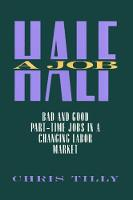 Half a Job: Bad and Good Part-time Jobs in a Changing Labor Market (Paperback)