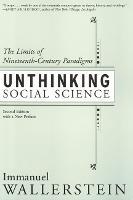 Unthinking Social Science: Limits Of 19Th Century Paradigms (Hardback)