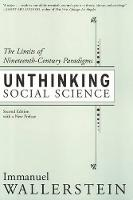 Unthinking Social Science: Limits Of 19Th Century Paradigms (Paperback)