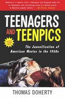 Teenagers And Teenpics: Juvenilization Of American Movies (Hardback)