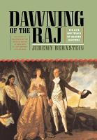 Dawning of the Raj: The Life and Trials of Warren Hastings (Hardback)