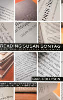 Reading Susan Sontag: A Critical Introduction to Her Work (Paperback)