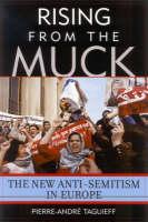 Rising From the Muck: The New Anti-Semitism in Europe (Hardback)