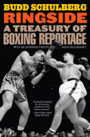 Ringside: A Treasury of Boxing Reportage (Paperback)