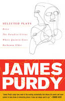 James Purdy: Selected Plays (Paperback)