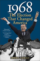 1968: The Election That Changed America - American Ways (Paperback)