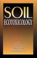 Soil Ecotoxicology (Hardback)