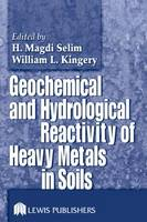 Geochemical and Hydrological Reactivity of Heavy Metals in Soils (Hardback)