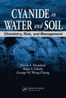 Cyanide in Water and Soil: Chemistry, Risk, and Management (Hardback)