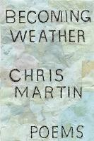 Becoming Weather (Paperback)