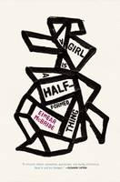 A Girl Is a Half-formed Thing (Hardback)