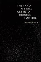 They and We Will Get into Trouble for This (Paperback)