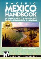 Moon Pacific Mexico: Acapulco, Puerto Vallarta, Oaxaca, Guadalajara, Mazatlan - Moon Handbooks (Paperback)