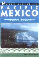 Moon Pacific Mexico: Including Acapulco, Puerto Vallarta, Oaxaca, Guadalajara & Mazatlan - Moon Handbooks (Paperback)
