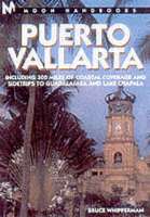 Moon Puerto Vallarta: Including 300 Miles of Coastal Coverage and Side Trips to Guadalajara and Lake Chapala - Moon Handbooks (Paperback)