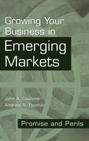 Growing Your Business in Emerging Markets: Promise and Perils (Hardback)