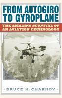 From Autogiro to Gyroplane: The Amazing Survival of an Aviation Technology (Hardback)