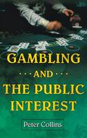 Gambling and the Public Interest (Hardback)