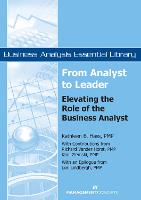 From Analyst to Leader: Elevating the Role of the Business Analyst - Business Analysis Essential Library (Paperback)