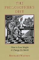 The Philosopher's Diet: How to Lose Weight and Change the World (Paperback)
