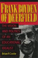 Frank Boyden of Deerfield: The Vision and Politics of an Educational Idealist (Hardback)