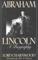 Abraham Lincoln: A Biography (Hardback)