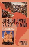 Underdevelopment Is a State of Mind: The Latin American Case (Hardback)