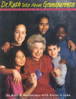 Dr. Ruth Talks about Grandparents: Advice for Kids on Making the Most of a Special Relationship (Paperback)