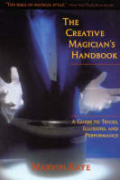 The Creative Magician's Handbook: A Guide to Tricks, Illusions, and Performance (Paperback)