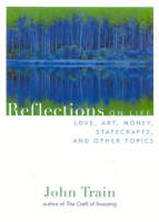 Reflections On Life, Love, Art, Money, Statecraft, and Other Topics (Paperback)